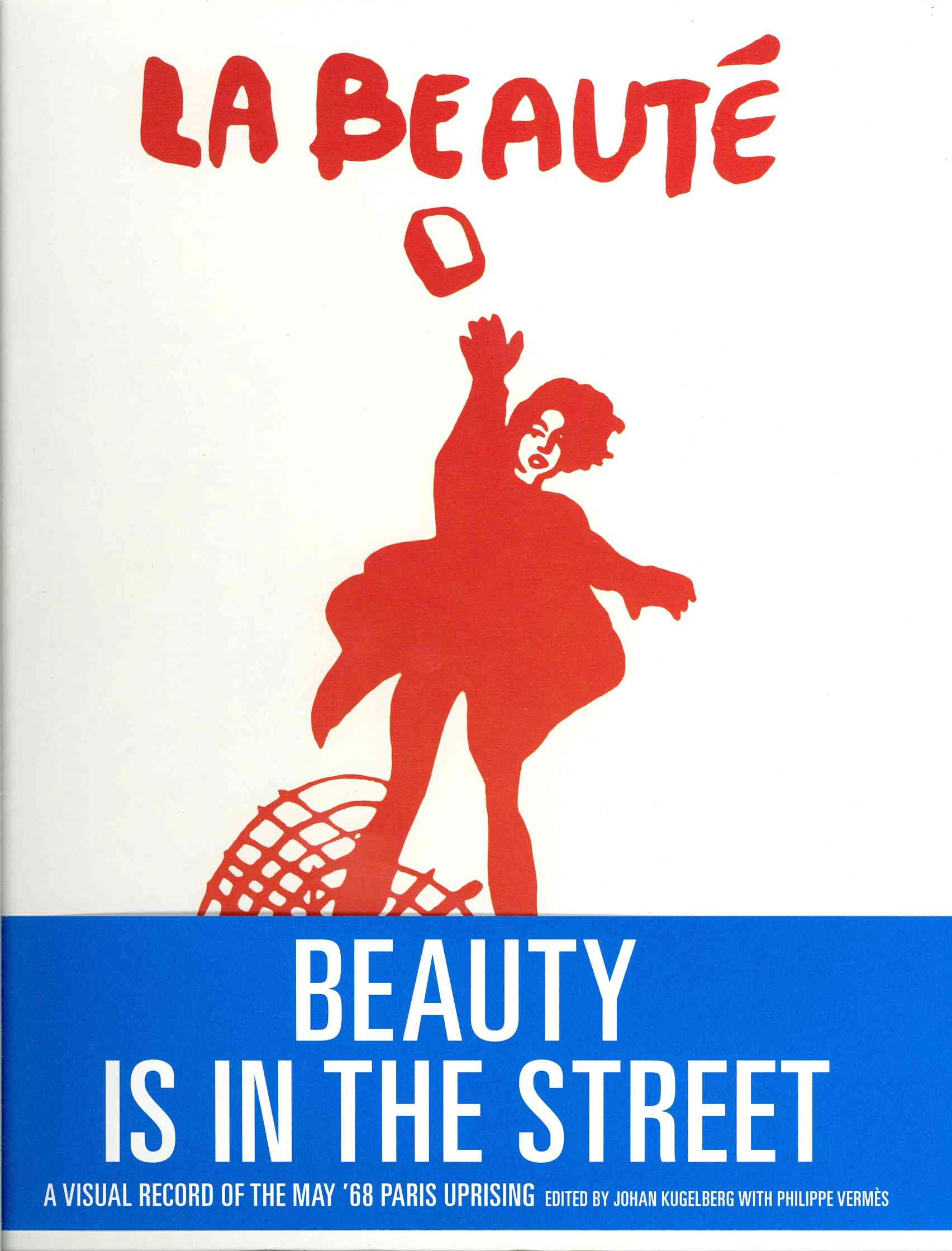 Beauty Is in the Street By Kugelberg, Johan (EDT)/ VermFs, Philippe (EDT)